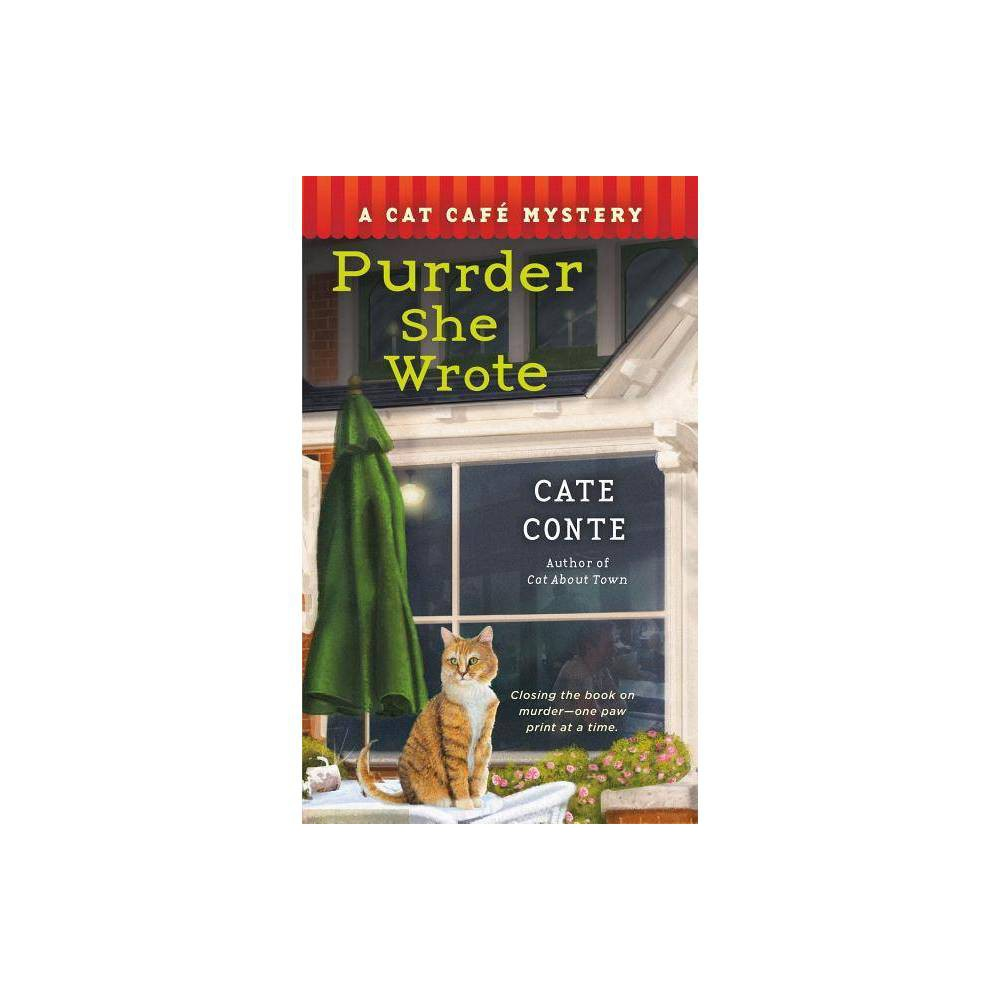 Purrder She Wrote Cat Cafe Mystery Series 2 By Cate Conte Paperback