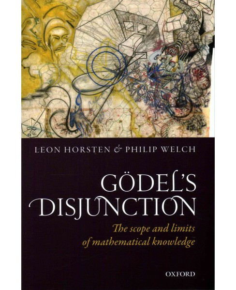 Godel's Disjunction : The Scope and Limits of Mathematical Knowledge (Hardcover) - image 1 of 1