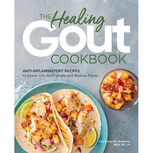 The Healing Gout Cookbook - by  Lisa Cicciarello Andrews (Paperback) - image 1 of 1