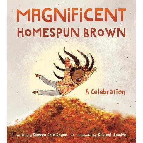 Magnificent Homespun Brown - by  Samara Cole Doyon (Hardcover) - image 1 of 1