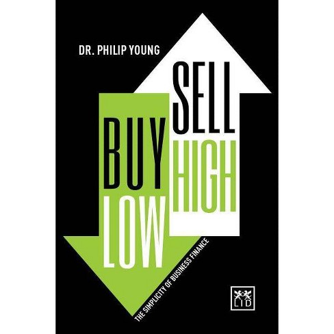 Buy Low, Sell High & Here's Why - (Concise Advice) by  Philip Young (Hardcover) - image 1 of 1
