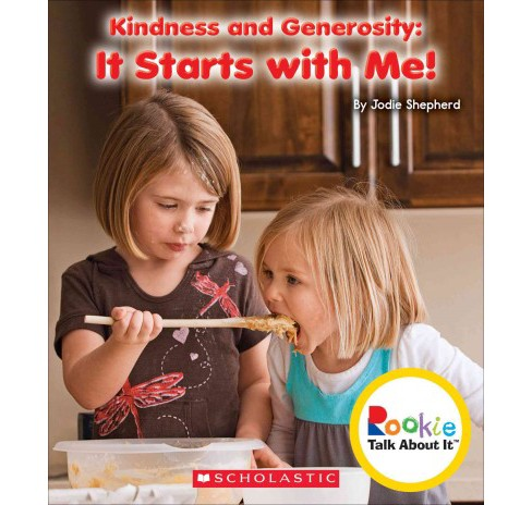 Kindness and Generosity : It Starts With Me! (Paperback) (Jodie Shepherd) - image 1 of 1