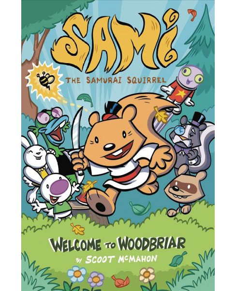 Sami the Samurai Squirrel 1 : Welcome to Woodbriar -  (Paperback) - image 1 of 1