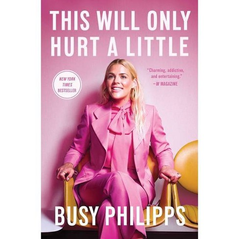 This Will Only Hurt a Little - by  Busy Philipps (Paperback) - image 1 of 1