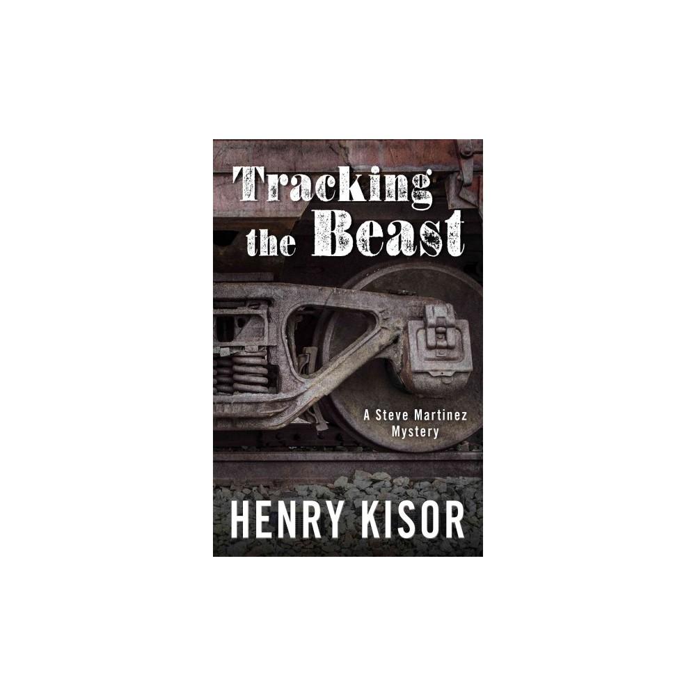 Tracking the Beast (Hardcover) (Henry Kisor)