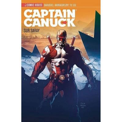 Captain Canuck - Season 0 - Sur Surray - by  Jay Baruchel & Kalman Andrasofszky & Ho Che Anderson (Paperback)