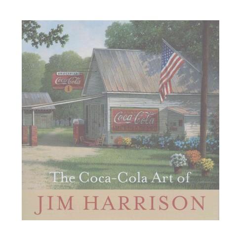Coca Cola Art Of Jim Harrison Hardcover Target