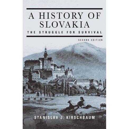 A History of Slovakia: The Struggle for Survival - 2 Edition by  Stanislav J Kirschbaum (Paperback) - image 1 of 1