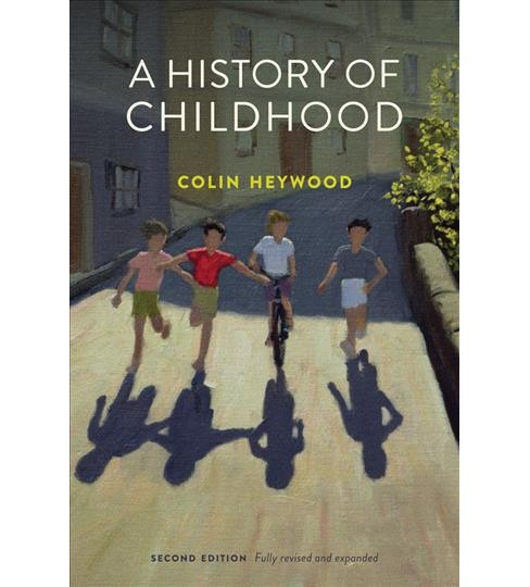 History of Childhood : Children and Childhood in the West from Medieval to Modern Times (Paperback) - image 1 of 1