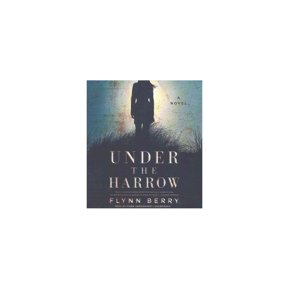 Under the Harrow (Unabridged) (CD/Spoken Word) (Flynn Berry)