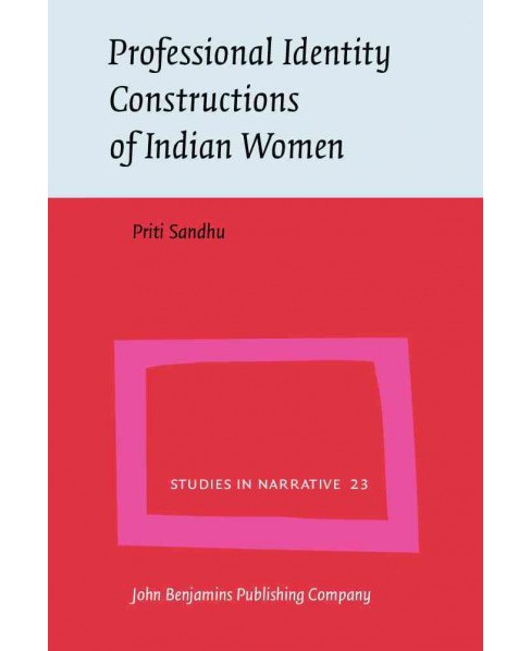 Professional Identity Constructions of Indian Women (Hardcover) (Priti Sandhu) - image 1 of 1