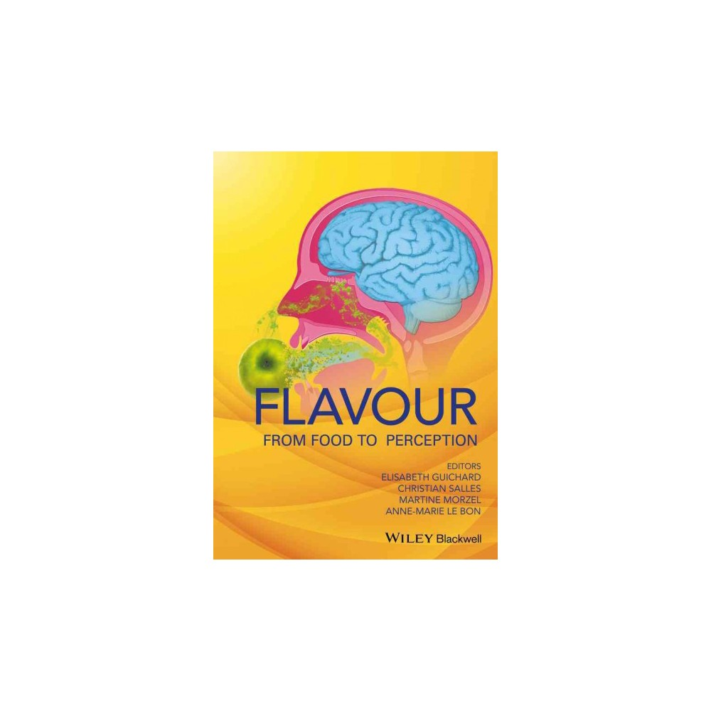 Flavour : From Food to Perception (Hardcover) (Elisabeth Guichard & Christian Salles & Martine Morzel &