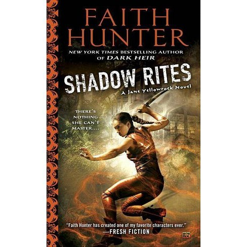 Shadow Rites - (Jane Yellowrock Novels)by  Faith Hunter (Paperback) - image 1 of 1