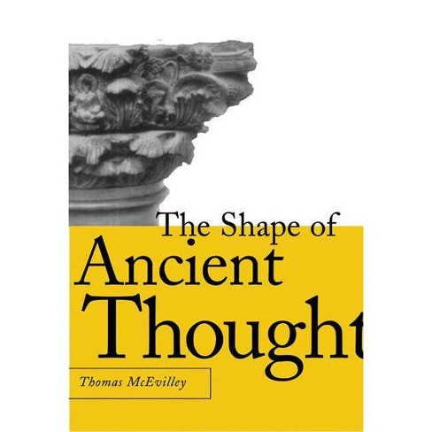 The Shape of Ancient Thought - by  Thomas C McEvilley (Hardcover) - image 1 of 1
