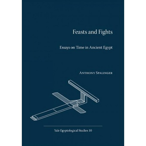 Feasts And Fights  Essays On Time In Ancient Egypt  By Anthony  About This Item Corruption Essay In English also Personal Essay Examples For High School  English Essays For Kids