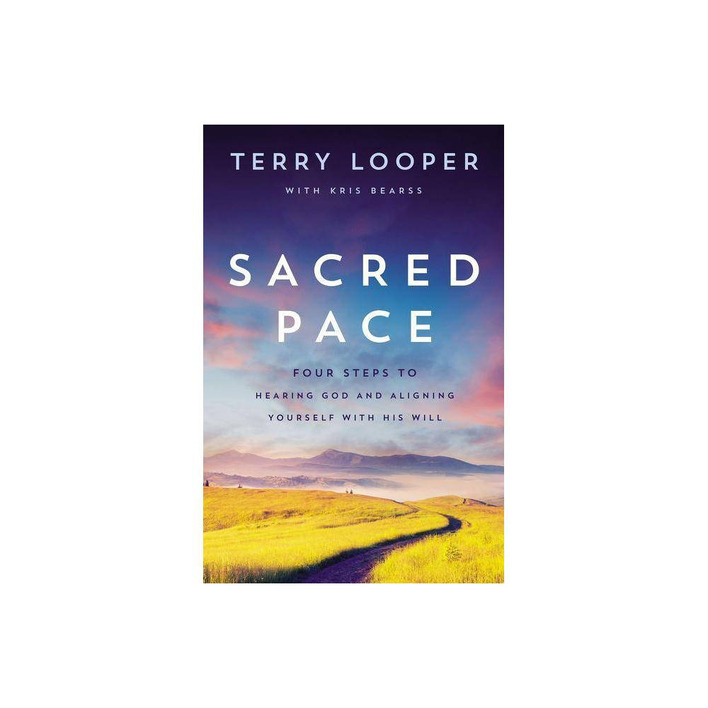 Sacred Pace By Terry Looper Paperback