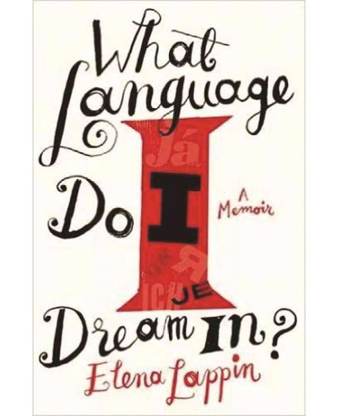 What Language Do I Dream In? (Hardcover) (Elena Lappin) - image 1 of 1