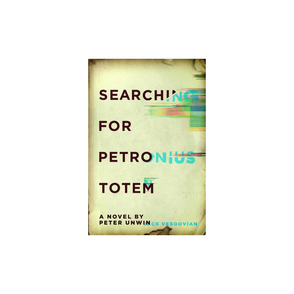 Searching for Petronius Totem (Paperback) (Peter Unwin)