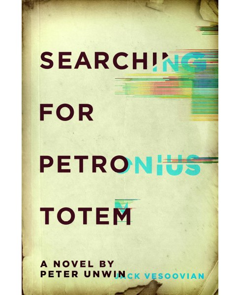 Searching for Petronius Totem (Paperback) (Peter Unwin) - image 1 of 1