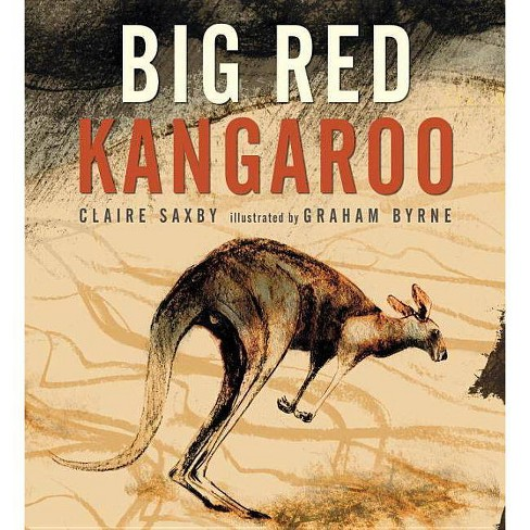 Big Red Kangaroo - by  Claire Saxby (Hardcover) - image 1 of 1