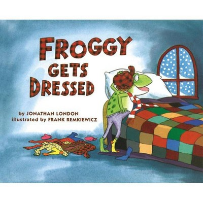 Froggy Gets Dressed - by Jonathan London (Paperback)