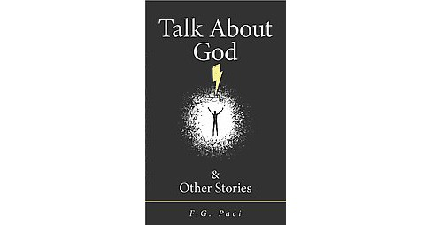 Talk About God & Other Stories (Paperback) (F. G. Paci) - image 1 of 1