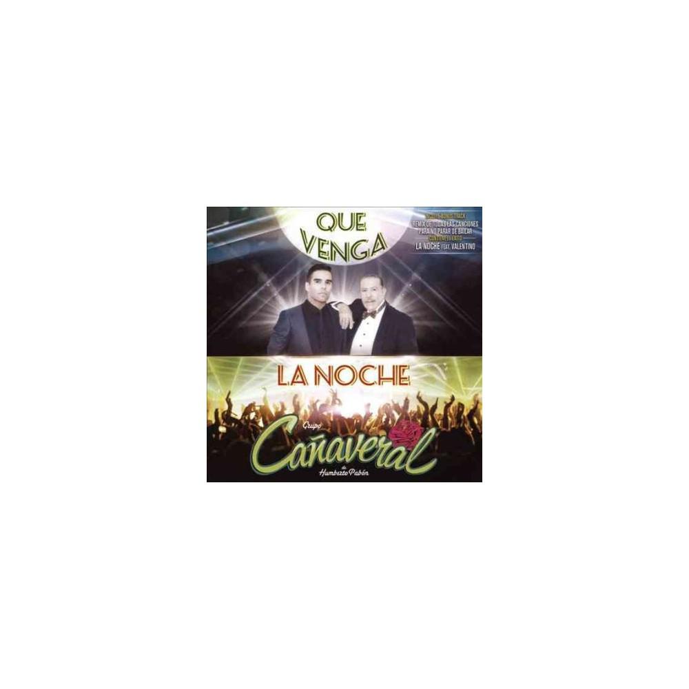 Grupo Canaveral De H - Que Venga La Noche (CD) Disc 1 1. Noche, La - (featuring Valentino) 2. Tiene Espinas el Rosal [Live] - (featuring Jenny and the Mexicats) 3. No Te Voy A Perdonar [Live] - (featuring Maria Leon) 4. Ladrona, La - (featuring Diego Verdaguer) 5. Medley Bronco: Sergio El Bailador/Que No Quede Huella/Amigo Bronco - (featuring Jos' Guadalupe Esparza) 6. Medley La Mafia: Un Mill¢n De Rosas/Estas Tocando Fuego/Me Estoy Enamorando - (featuring Oscar De La Rosa) 7. Por Ella - (featuring Germ n Montero/Saul  El Jaguar  Alarc¢n/Carlos Sarabia) 8. Sola Con Mi Soledad - (featuring Luz Mar¡a) 9. Santa Claus Lleg¢ A la Ciudad [Santa Claus Is Coming to Town] 10. Remix: La Noche/Tiene Espinas El Rosal/No Te Voy A Perdonar/La Ladrona/Sergio El Bailador/Un Mill¢n De Rosas/Sola Con Mi Soledad/Por Ella/Santa Claus Lleg¢ A La Ciudad - (remix, featuring Germ n Montero/Oscar De La Rosa/Diego Verdaguer/Jos' Guadalupe