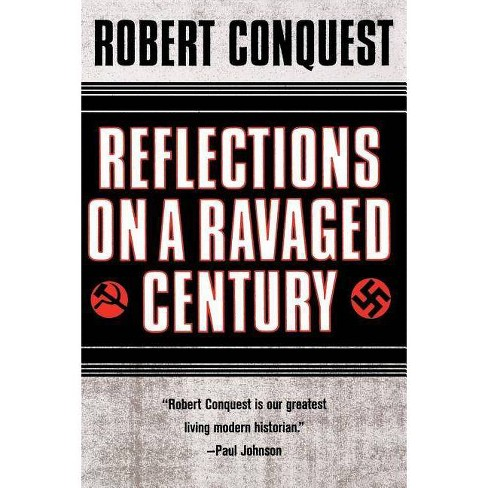 Reflections on a Ravaged Century - by  Robert Conquest (Paperback) - image 1 of 1