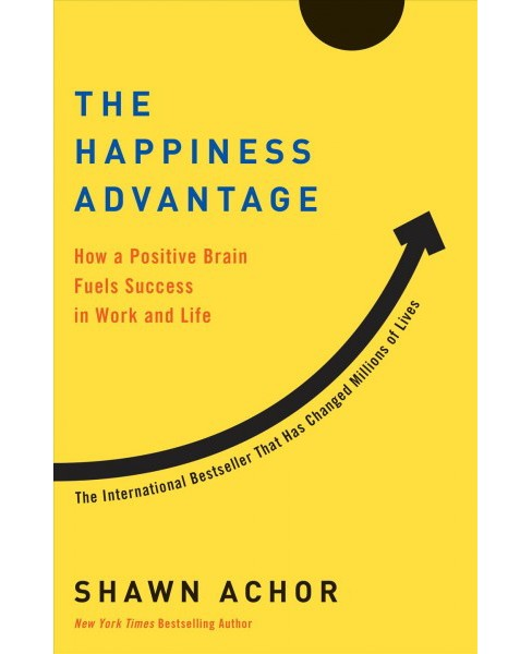 Happiness Advantage : How a Positive Brain Fuels Success in Work and Life - Reprint by Shawn Achor - image 1 of 1