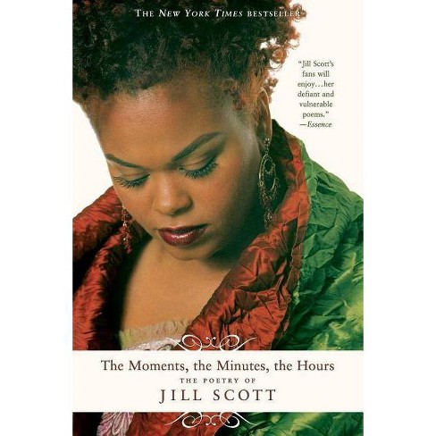 The Moments, the Minutes, the Hours - by  Jill Scott (Paperback) - image 1 of 1