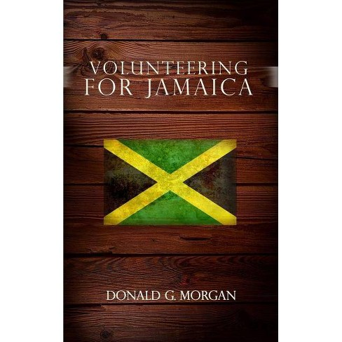 Volunteering for Jamaica - by  Donald G Morgan (Hardcover) - image 1 of 1