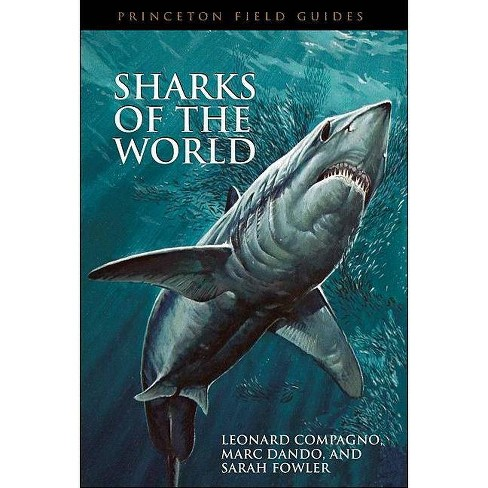 Sharks of the World - (Princeton Field Guides) by  Leonard Compagno & Marc Dando & Sarah Fowler - image 1 of 1