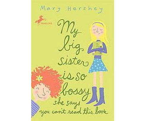 My Big Sister Is So Bossy She Says You Can't Read This Book (Reprint) (Paperback) (Mary Hershey) - image 1 of 1