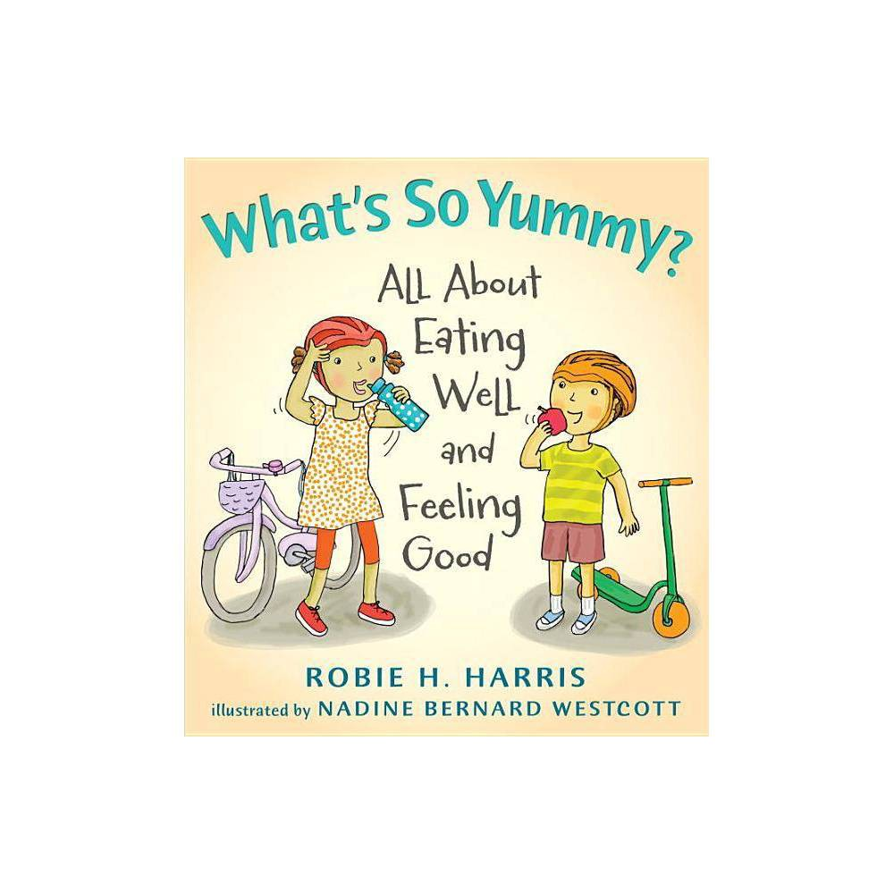 What S So Yummy Let S Talk About You And Me By Robie Harris Hardcover
