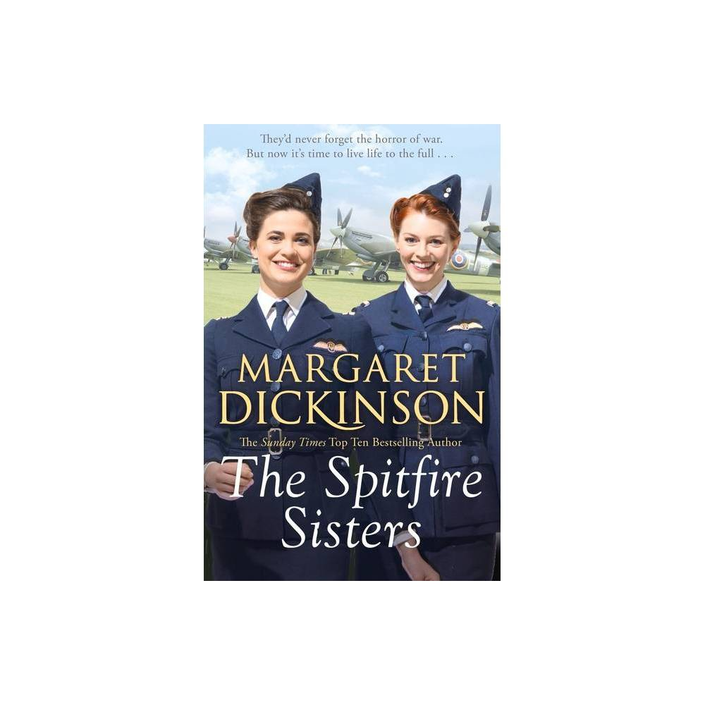 The Spitfire Sisters By Margaret Dickinson Hardcover