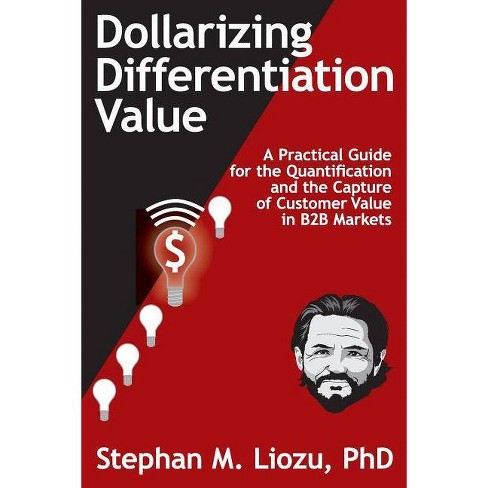 Dollarizing Differentiation Value - by  Stephan M Liozu (Paperback) - image 1 of 1