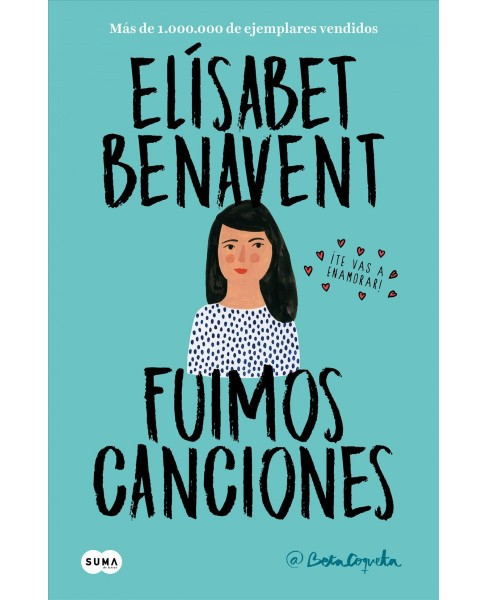 Fuimos canciones/ We Were Songs -  (Canciones Y Recuerdos) by Elisabet Benavent (Paperback) - image 1 of 1