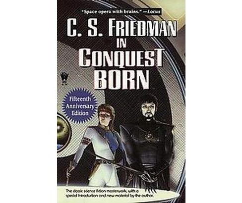 In Conquest Born (Anniversary) (Paperback) (C. S. Friedman) - image 1 of 1