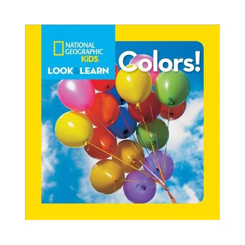 National Geographic Kids Look and Learn: Colors! - (National Geographic Little Kids Look & Learn) - image 1 of 1