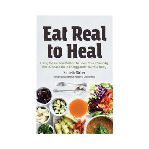 Eat Real To Heal Using Food As Medicine To Reverse Chronic
