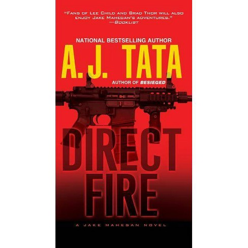 Direct Fire - (Jake Mahegan Thriller)by  A J Tata (Paperback) - image 1 of 1