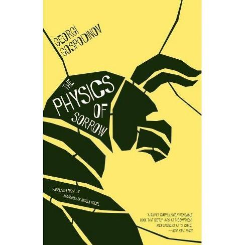 The Physics of Sorrow - by  Georgi Gospodinov (Paperback) - image 1 of 1
