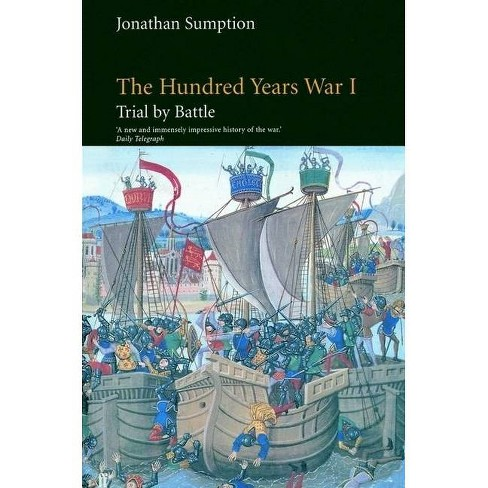 The Hundred Years War, Volume 1 - (Middle Ages) by  Jonathan Sumption (Paperback) - image 1 of 1