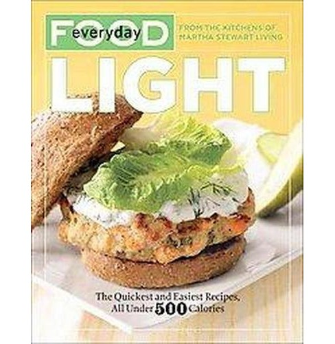 Everyday Food: Light: The Quickest and Easiest Recipes, All Under 500 Calories (Paperback) - image 1 of 1