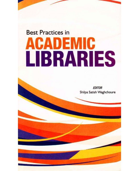Best Practices in Academic Libraries (Hardcover) - image 1 of 1