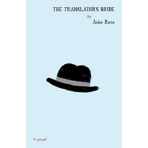 The Translator's Bride - by  Joao Reis (Paperback) - image 1 of 1
