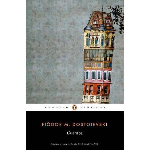 Cuentos de Fiador Dostoievski / Stories. Fiodor Dostoievski - by  Fiodor M Dostoievski (Paperback) - image 1 of 1