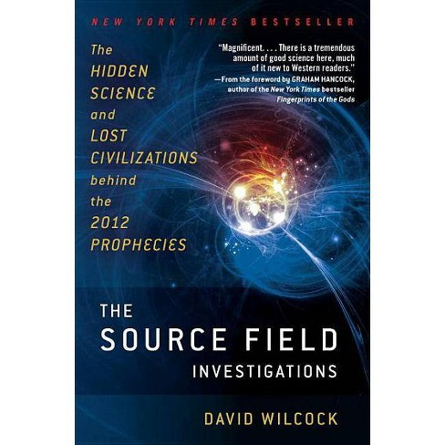 The Source Field Investigations - by  David Wilcock (Paperback) - image 1 of 1