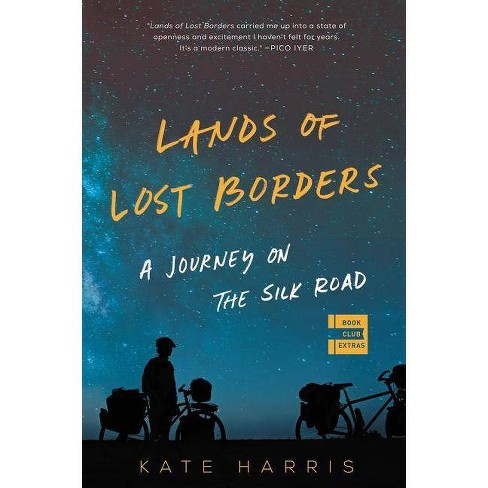 Lands of Lost Borders - by  Kate Harris (Paperback) - image 1 of 1