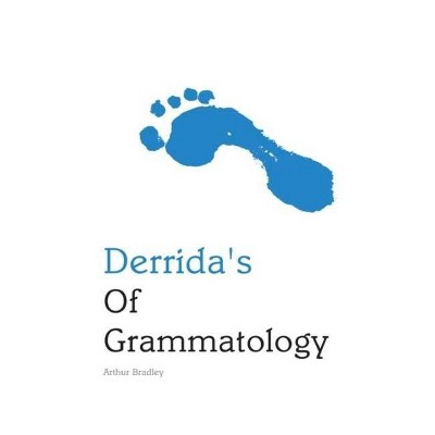 Derrida's of Grammatology - (Indiana Philosophical Guides) by  Arthur Bradley (Paperback)